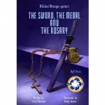 The Sword, The Medal and the Rosary
